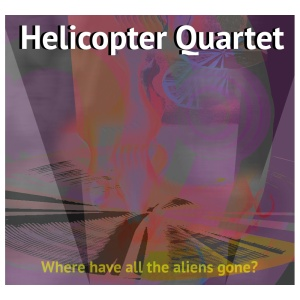 helicopter quartet - where have all the aliens gone