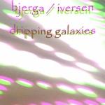b-i - dripping galaxies