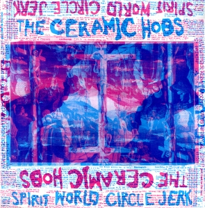 Ceramic Hobs - Spirit World Circle Jerk