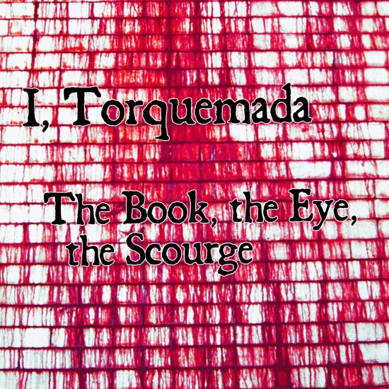 i, torquemada - the book, the eye, the scourge