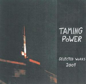 taming power - selected works 2001