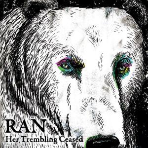 RAN_-_Her_Trembling_Ceased